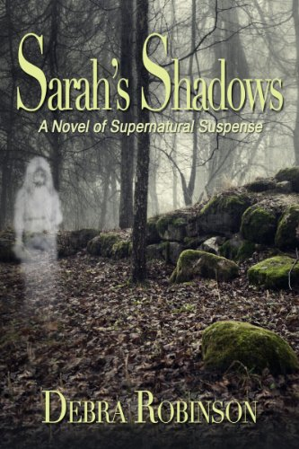 Suspense Reading For Under $1.00! Debra Robinson's 5-Star Sarah's Shadows (Shadows and Light) – Just 99 Cents on Kindle
