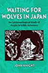 Waiting for Wolves in Japan: An Anthr...