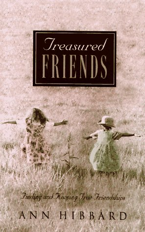 Image for Treasured Friends: Finding and Keeping True Friendships
