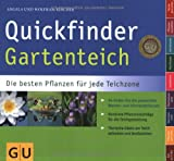 Quickfinder Gartenteich: Die besten Pflanzen fr jede Teichzone. So finden Sie die passenden Wasser- und Uferrandpflanzen. (GU Quickfinder Garten)