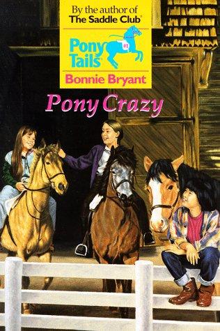 Pony Crazy (Pony Tails), BONNIE BRYANT