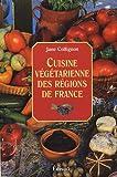 echange, troc Jane Collignon - Cuisine végétarienne des régions de France : Cuisine santé, cuisine minceur, cuisine facile