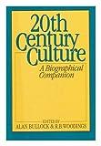 Twentieth Century Culture: A Biographical Companion (0060152486) by Bullock, Alan