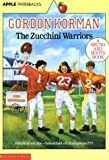 The Zucchini Warriors (Bruno and Boots Book)