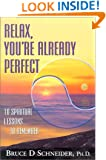 Relax, You're Already Perfect: 10 Spiritual Lessons...to Remember
