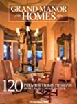 Grand Manor Homes: 120 Premier Design...