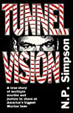 img - for Tunnel Vision: A True Story of Multiple Murder and Justice in Chaos at America's Biggest Marine Base book / textbook / text book