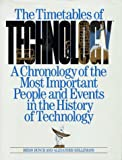 img - for The Timetables of Technology: A Chronology of the Most Important People and Events in the History of Technology book / textbook / text book