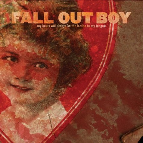 Fall Out Boy - The Heart Will Always Be The B-Side To My Tongue - Zortam Music