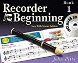 Recorder from the Beginning: Pupil's Book Bk. 1 John Pitts