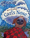 Carl's Nose (0152050493) by Schmidt, Karen Lee