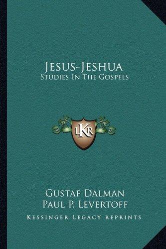Jesus-Jeshua: Studies in the Gospels