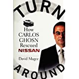 Turnaround: How Carlos Ghosn Rescued Nissanpar David Magee