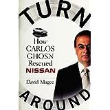 Turnaround: How Carlos Ghosn Rescued Nissanpar David Magee