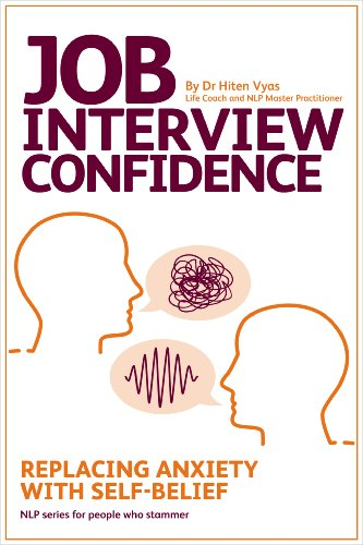 Hiten Vyas - Job Interview Confidence - Replacing Anxiety with Self-Belief (NLP series for people who stammer Book 1) (English Edition)