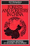 Forests and Forestry in China: Changing Patterns of Resource Development
