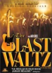 The Last Waltz - La derni�re valse [�...