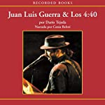La Historia escondida de Juan Luis Guerra [The Hidden History of Juan Luis Guerra (Texto Completo)] | Dario Tejeda