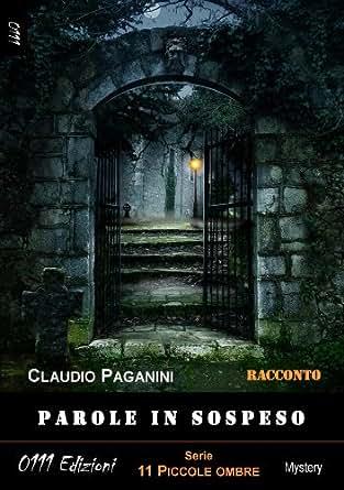 Parole in sospeso (11 piccole ombre) (Italian Edition) - Kindle