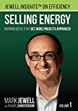 Selling Energy: Inspiring Ideas That Get More Projects Approved!