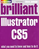 Brilliant Illustrator Cs5 (0273740644) by Johnson, Steve