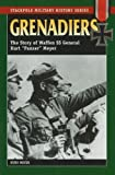 "Grenadiers: The Story of Waffen SS General Kurt ""Panzer"" Meyer (Stackpole Military History): The Story of Waffen SS General Kurt ... of Waffen SS General Kurt ""Panzer"" Meyer"