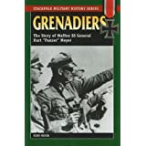 "Grenadiers: The Story of Waffen SS General Kurt ""Panzer"" Meyer (Stackpole Military History): The Story of Waffen SS General Kurt ... of Waffen SS General Kurt ""Panzer"" Meyerby Kurt Meyer"