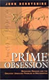 Prime Obsession: Bernhard Riemann and the Greatest Unsolved Problem in Mathematics (0309085497) by John Derbyshire