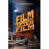 Film After Film: (Or, What Became of 21st Century Cinema?) ~ J. Hoberman