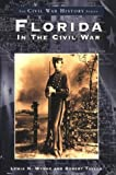 img - for By Lewis N. Wynne Florida in the Civil War (FL) (Civil War History) (Reprint) [Paperback] book / textbook / text book