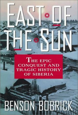 Image for East of the Sun: The Epic Conquest and Tragic History of Siberia
