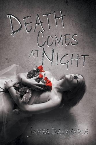 Death Comes at Night by James Dalrymple (2015-08-11)