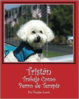 Tristan Trabaja Como Perro de Terapia (Cuentos sobre