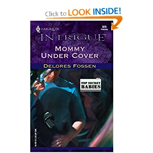 Mommy Under Cover (Harlequin Intrigue) Delores Fossen