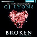Broken (       UNABRIDGED) by CJ Lyons Narrated by Amy McFadden