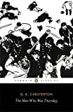 G. K. Chesterton The Man Who Was Thursday: A Nightmare (Penguin Classics)