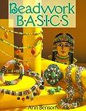 Beadwork Basics (Beadwork Books) (0806908785) by Benson, Ann