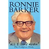 All I Ever Wrote: The Complete Worksby Ronnie Barker