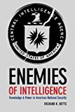 img - for Enemies of Intelligence: Knowledge and Power in American National Security book / textbook / text book