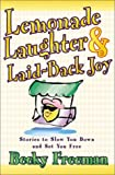 Lemonade Laughter and Laid-Back Joy (0736906479) by Freeman, Becky