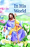 img - for In His World book / textbook / text book