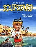 """Afficher """"Le Cadet des Soupetard n° 8 P'tites histoires de vacances"""""""