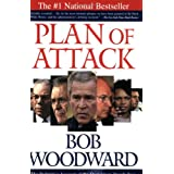 Plan of Attack:  The Definitive Account of the Decision to Invade Iraq ~ Bob Woodward