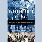 Intelligence in War: Knowledge of the Enemy from Napoleon to Al-Qaeda Hörbuch von John Keegan Gesprochen von: Richard Matthews