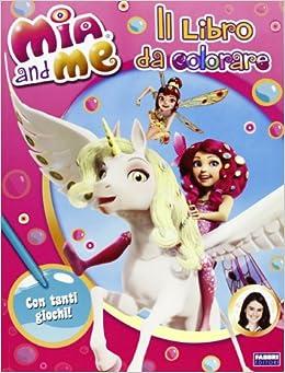 Mia and me. Il libro da colorare: 9788845194399: Amazon
