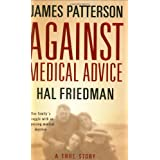 Against Medical Advice: A True Story ~ James Patterson