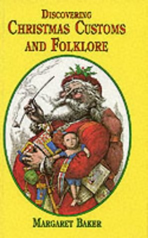 Discovering Christmas Customs and Folklore: A Guide to Seasonal Rites Throughout the World (Discovering)