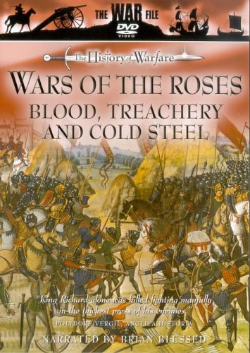 Wars Of The Roses - Blood, Treachery And Cold Steel [1994] [DVD]