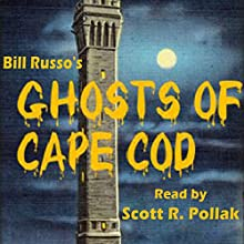 The Ghosts of Cape Cod Audiobook by Bill Russo Narrated by Scott R. Pollak