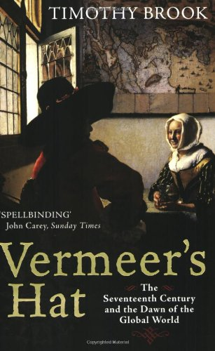 Vermeer Hat Seventeenth Century and the Dawn the ...